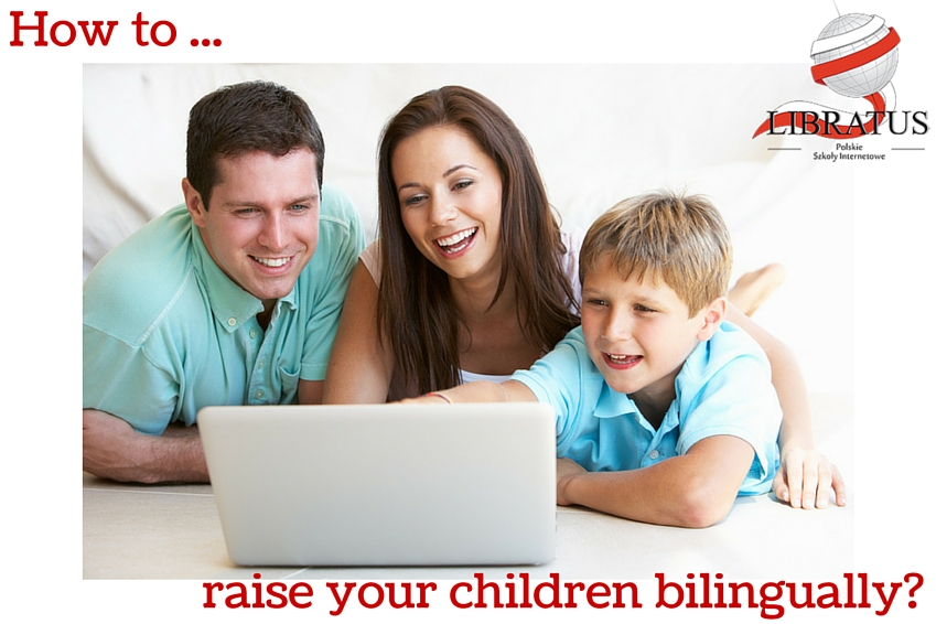 How to raise your children bilingually-
